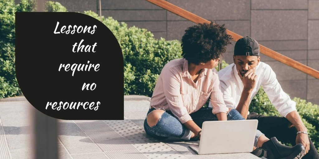 Lessons that require no resources
