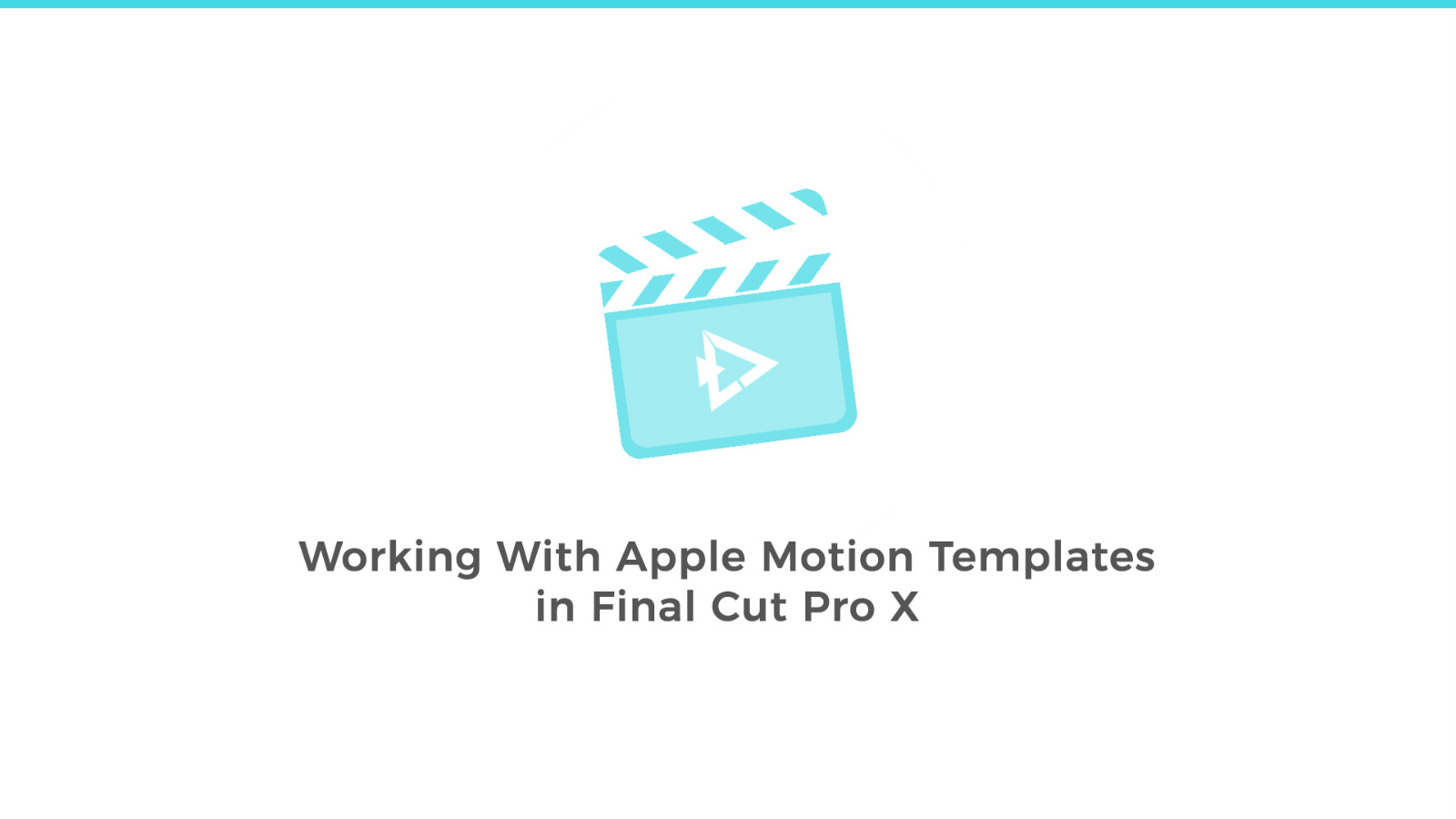 Working With Apple Motion Templates in FCPX