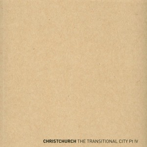 Christchurch: The Transitional City Pt iv