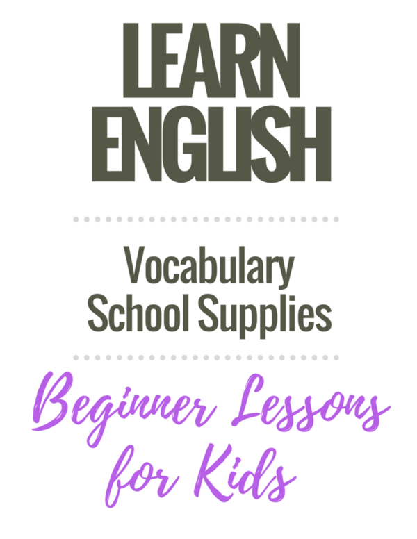 English Vocabulary Lessons for Kids: School Supplies