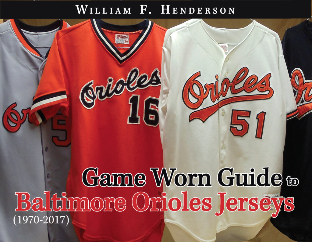 14828f90001 Game Worn Guide to Baltimore Orioles Jerseys (1970-2017) - Game Worn Guides  / William Henderson