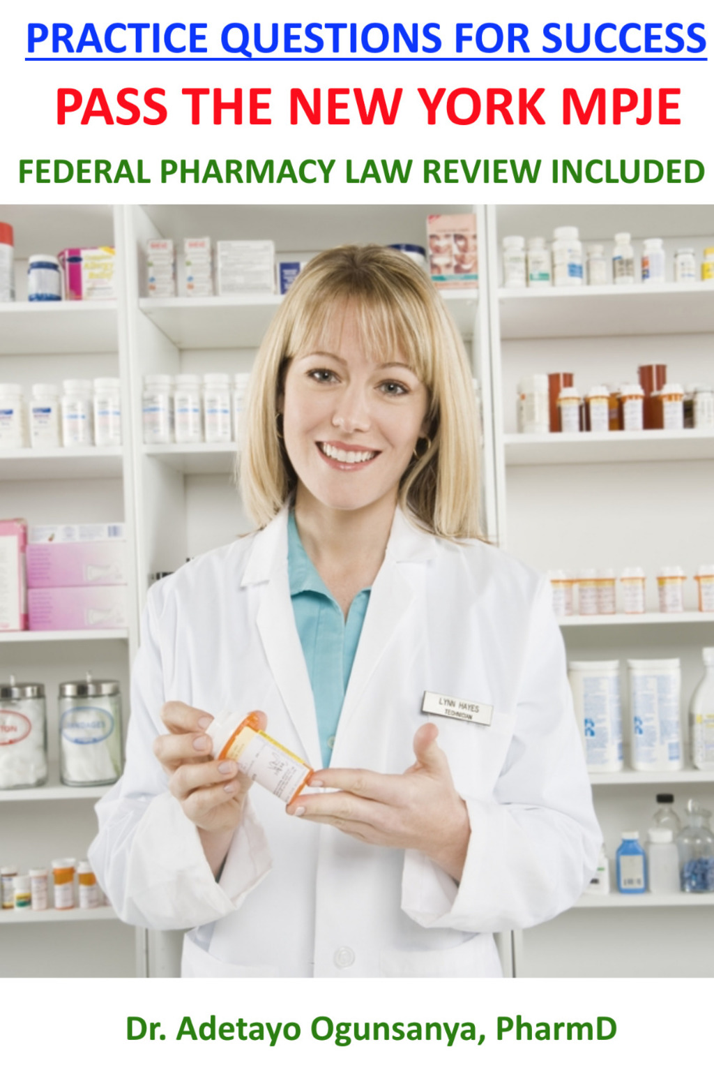 Practice Questions for Success: Pass the New York MPJE, Federal Pharmacy  Law Review Included - RxLawReview eBooks