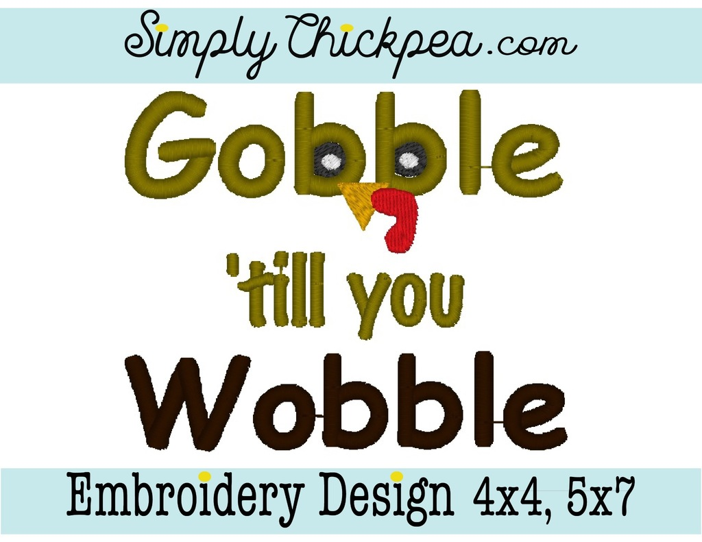 Embroidery design gobble till you wobble funny